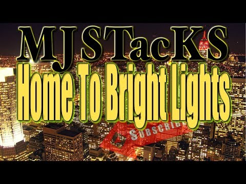 MJSTacKS Home To Bright Lights (Prod. Tyler)