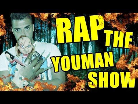RAP THE YOUMAN SHOW - El canal de las locuras | Basado en invocaciones y rituales creepy