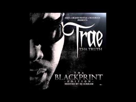 Trae Tha Truth - Tha Blackprint (THE WHOLE MIXTAPE)