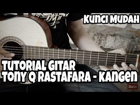 Belajar Gitar || Tony Q Rastafara - Kangen || Kunci Mudah Tutorial (Repost Ulang)