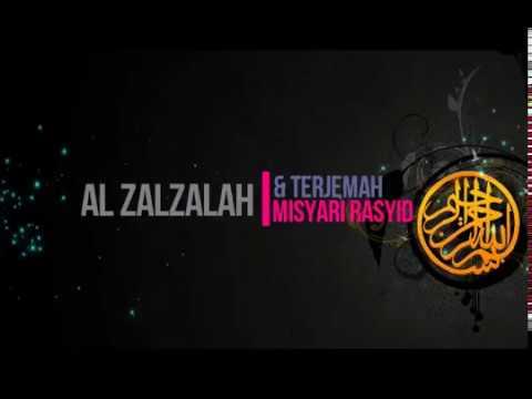 Bacaan Quran & Terjemah Bahasa Indonesia - Al Zalzalah -Misyari Rasyid-