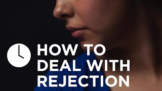 How to Deal with Rejection