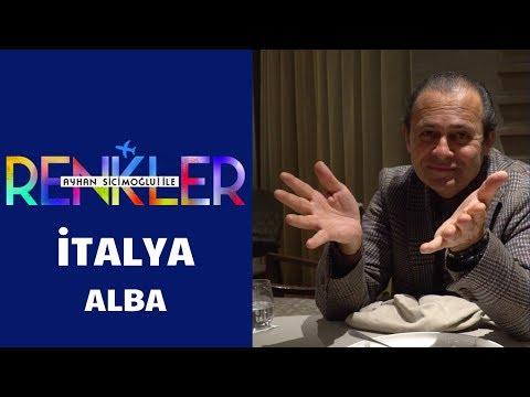 Ayhan Sicimoğlu Ile RENKLER - İtalya/Alba