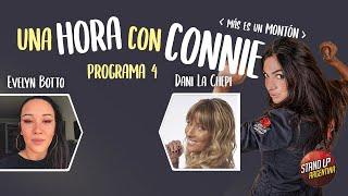 Programa 4 - 1 Hora con Connie (Más es un montón) - Evelyn Botto - Dani La Chepi
