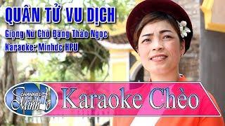 [Karaoke Chèo Minhdc Hpu] Quân Tử Vu Dịch - Giọng Nữ Chờ Thảo Ngọc - Mời Các Giọng Nam