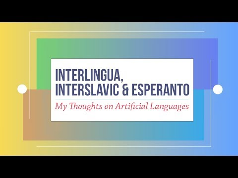 Interlingua, Interslavic & Esperanto: My Thoughts on Artificial Languages