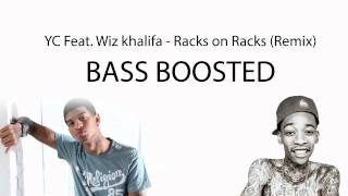 YC feat. Wiz Khalifa - Racks (Remix) bass boosted