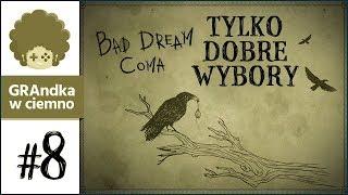 Bad Dream: Coma PL #8 | Po dobre zakończenie!