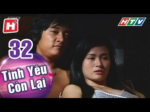 Tình Yêu Còn Lại - Tập 32 | HTV Phim Tình Cảm Việt Nam Hay Nhất 2018