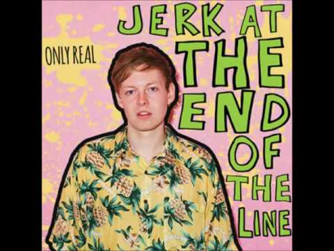 Only Real  - Jerk At The End Of The Line (full album)