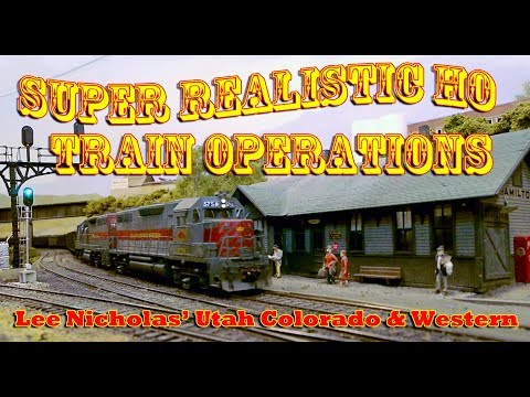 Super Realistic HO Train Operations on Lee Nicholas' Utah Colorado & Western