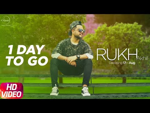 1 Day To Go | Rukh | Akhil | BOB | Sukh Sanghera | Releasing on 17th Aug | Speed Records