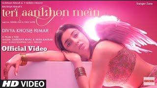 Teri Aankhon Mein - Darshan Raval, Neha Kakkar |Divya K |Bhushan K |Teri Aankho Me Song Full Video