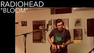 Radiohead - Bloom (Cover by Joe Edelmann)