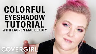Colorful Eyeshadow Tutorial with Lauren Mae Beauty | COVERGIRL