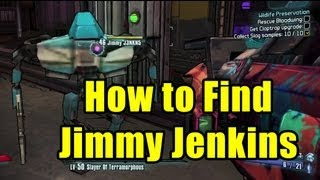 How to find Jimmy Jenkins - Borderlands 2