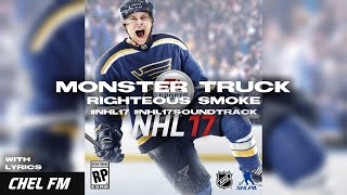 Monster Truck - Righteous Smoke (+ Lyrics) - NHL 17 Soundtrack