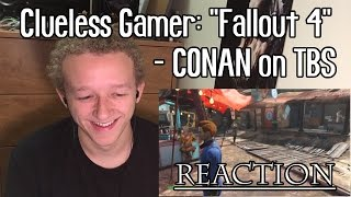 Clueless Gamer: Fallout 4 - CONAN on TBS | REACTION