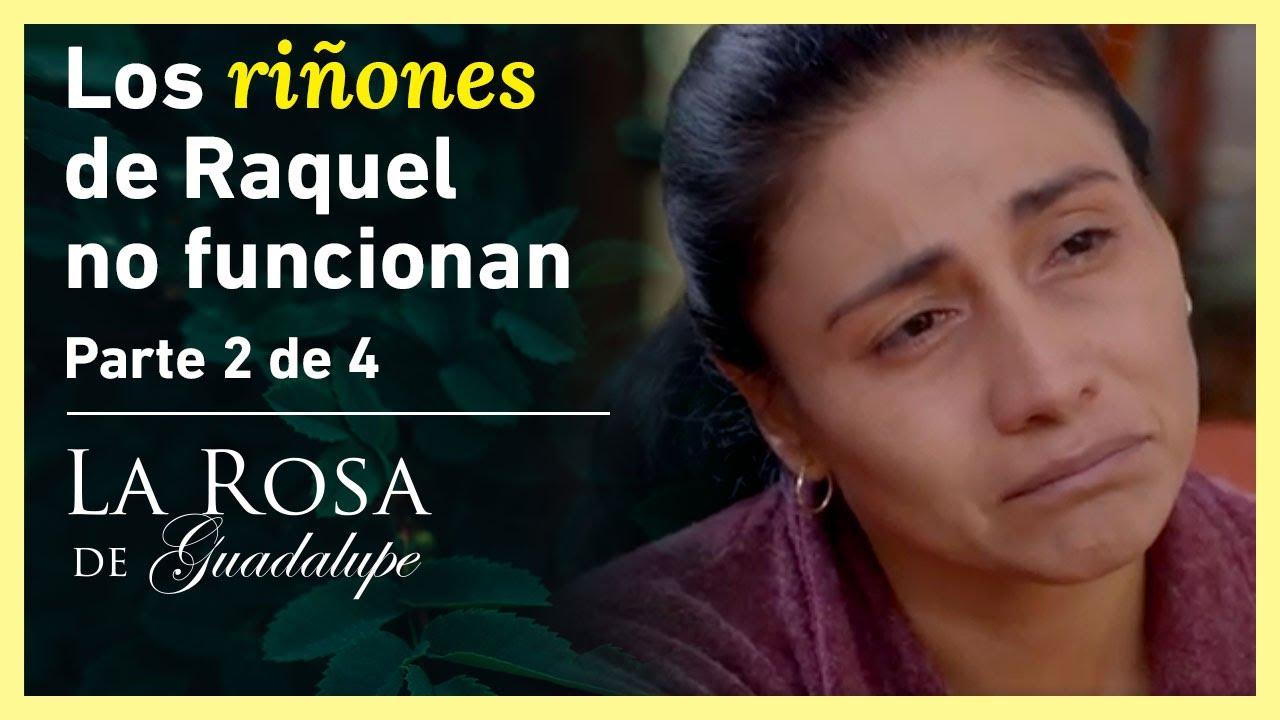 La Rosa de Guadalupe 2/4: Milagros quiere donarle su riñón a Raquel| La mujer que construye milagros