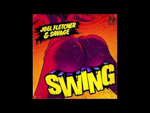 Joel Fletcher & Savage - Swing (Radio Edit)