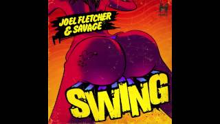 Joel Fletcher & Savage - Swing (Radio Edit)