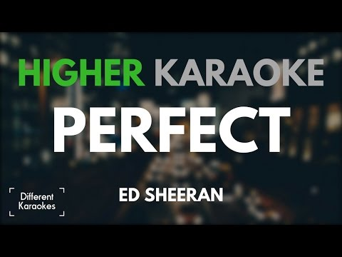 Ed Sheeran - Perfect (HIGHER Key Karaoke)