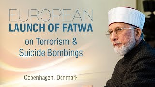 European Launch of Fatwa on Terrorism & Suicide Bombings - Copenhagen, Denmark