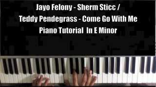 Jayo Felony - Sherm Sticc / Teddy Pendegrass - Come On And G with Me Piano Tutorial E Minor