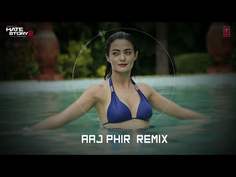 Aaj Phir - Remix | Full Audio Song | Hate Story 2 | Arijit Singh | Jay Bhanushali | Surveen Chawla