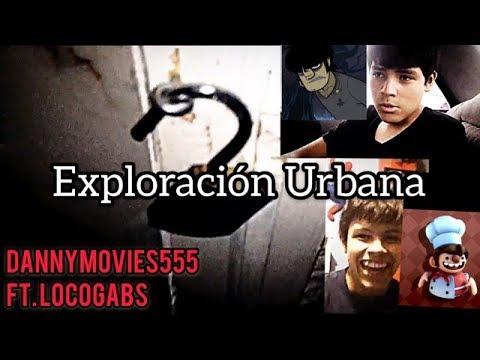 """Explorando una CASA """"ABANDONADA""""...   DannyMovies555 ft. LOCOGABS"""
