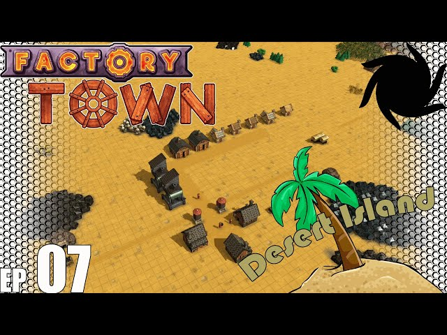 Factory Town Desert Island - E07 - Mines in the Mining Town