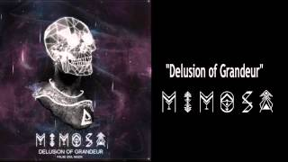 "MiMOSA - ""Delusion of Grandeur"""