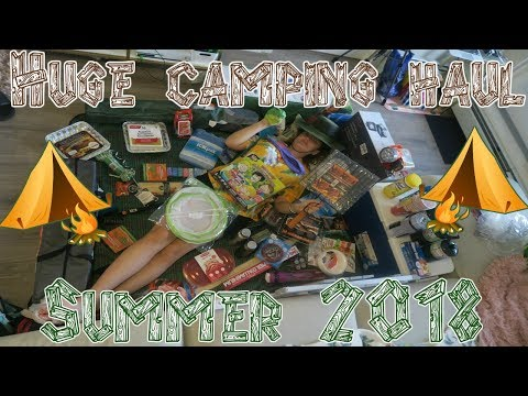 HUGE CAMPING SUPPLY HAUL || EVERYTHING YOU NEED (2018)