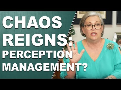 CHAOS REIGNS: Is This Perception Management?