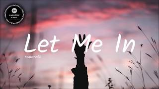 Andromedik - Let Me In (Lyrics Video)