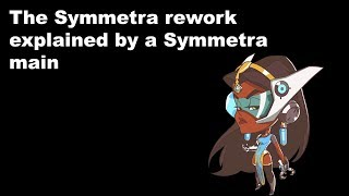 The Symmetra rework explained, and the opinion of a veteran Symmetra main