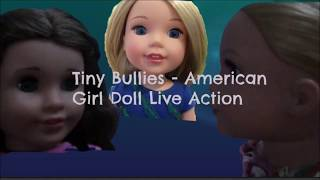 Little Bullies - an American Girl Live Action Video