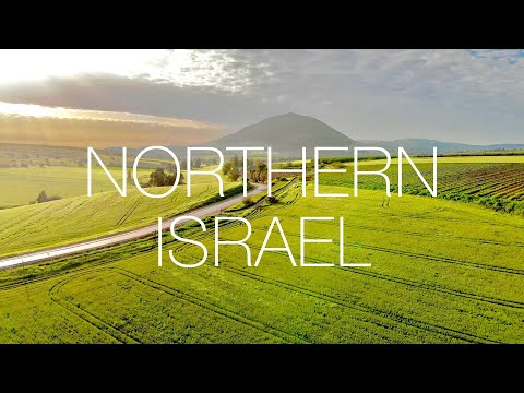 ISRAEL'S NORTHERN LANDSCAPES | Galilee & Golan Heights | 4K