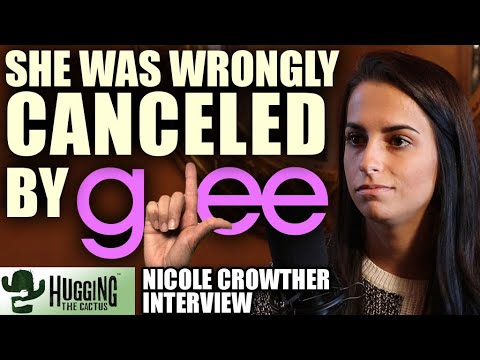 Wrongfully Canceled By GLEE - Nicole Crowther Interview | Hugging The Cactus