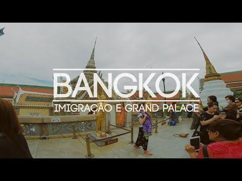Bangkok | Imigração e Grand Palace - Episódio 1