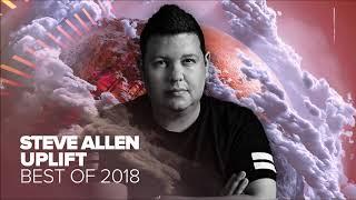 TRANCE: Steve Allen - Uplift - Best of 2018 [FULL ALBUM - OUT NOW]