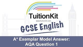 A* Exemplar Model Answer: AQA Question 1 (GCSE English Language)