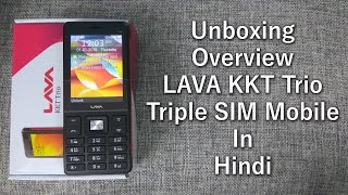 LAVA KKT Trio Triple SIM Mobile Phone Unboxing & Overview In Hindi