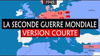 La Seconde Guerre mondiale - Version courte