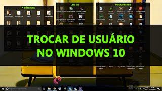 COMO TROCAR DE USUÁRIO NO WINDOWS 10