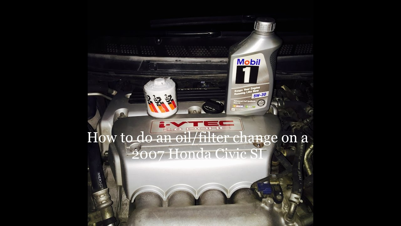 How To Do An Oil Change On A Honda Civic Si 2007