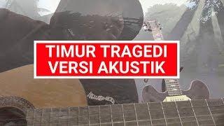TIMUR TRAGEDI LAGU POWER METAL COVER versi AKUSTIK BY iank