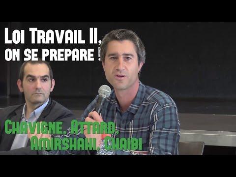 LOI TRAVAIL II, ON SE PRÉPARE ! RÉUNION AVEC ATTARD, CHAIBI, AMIRSHAHI, CHAVIGNÉ