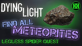 Dying Light: Easily Find all 5 meteorites, Legless Spider side quest (Meteorite Samples Location)