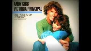 ANDY GIBB & VICTORIA PRINCIPAL -''ALL I HAVE TO DO IS DREAM''  (1981)